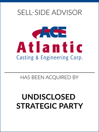 tombstone - sell-side transaction Atlantic Casting and Engineering Corporation logo 2018