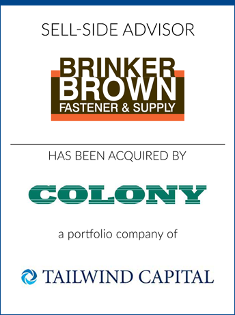 tombstone - sell-side transaction Brinker Brown Fastener and Supply Inc and Colony and Tailwind Capital logo 2018