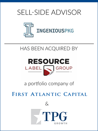 tombstone - sell-side transaction Ingenious Packaging Group and Resource Label Group and First Atlantic Capital and TPG Growth logo 2018