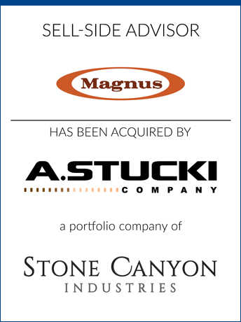 tombstone - sell-side transaction Magnus LLC and A.Stucki Company and Stone Canyon Industries logo 2018