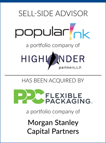 tombstone - sell-side transaction Highlander Partners and Popular Ink and PPC Flexible Packaging and Morgan Stanley Capital Partners logo  2019